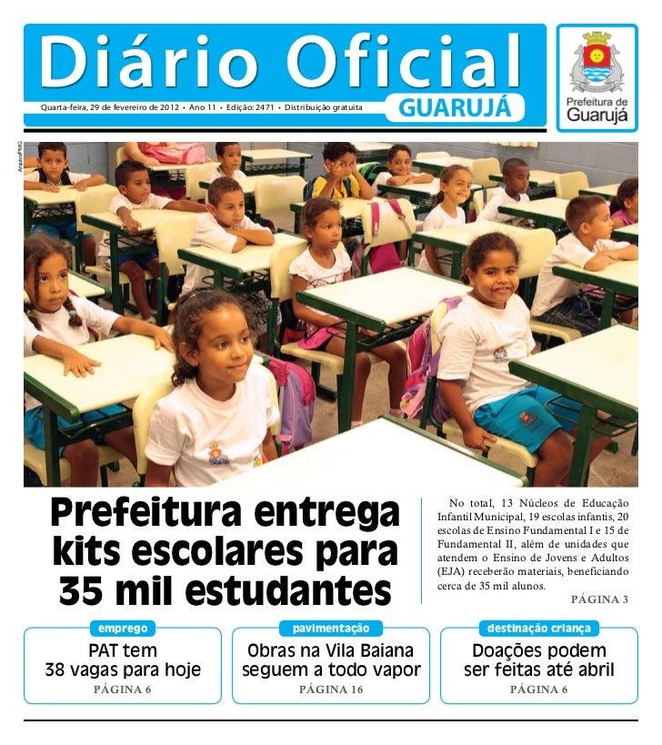 Diário Oficial              Quarta-feira, 29 de fevereiro de 2012 • Ano 11 • Edição: 2471 • Distribuição gratuita         ...