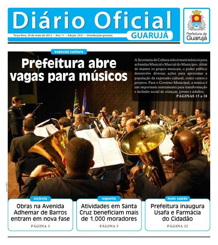 Diário Oficial              Terça-feira, 29 de maio de 2012 • Ano 11 • Edição: 2531 • Distribuição gratuita               ...