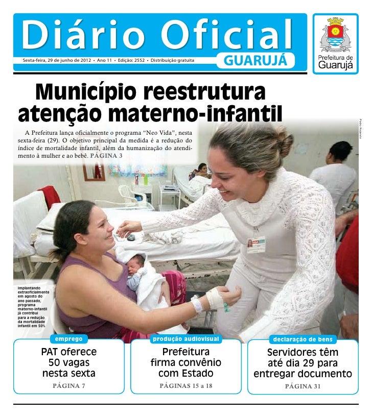 Diário Oficial  Sexta-feira, 29 de junho de 2012 • Ano 11 • Edição: 2552 • Distribuição gratuita                          ...