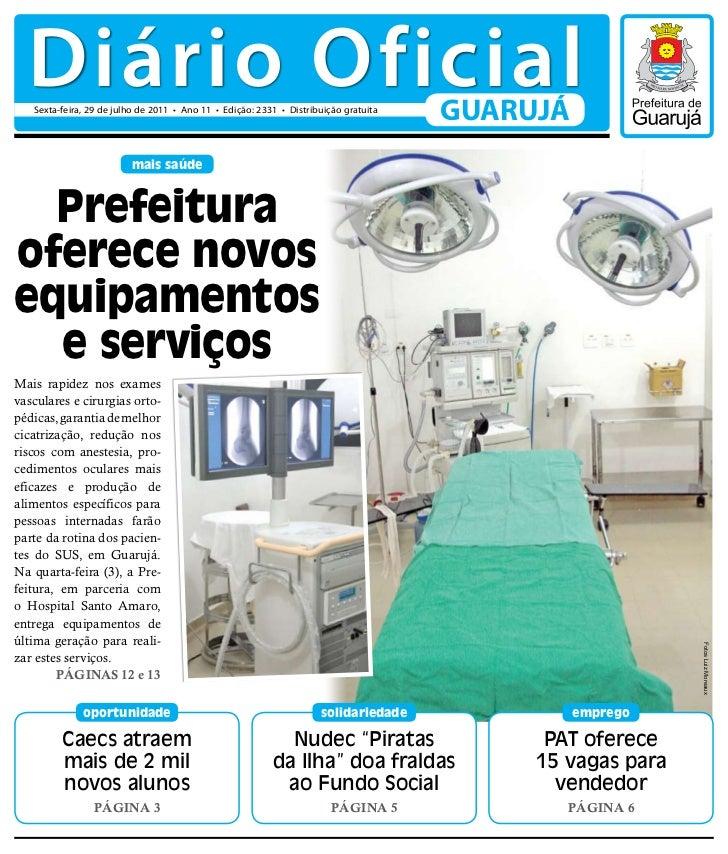 Diário Oficial   Sexta-feira, 29 de julho de 2011 • Ano 11 • Edição: 2331 • Distribuição gratuita                         ...