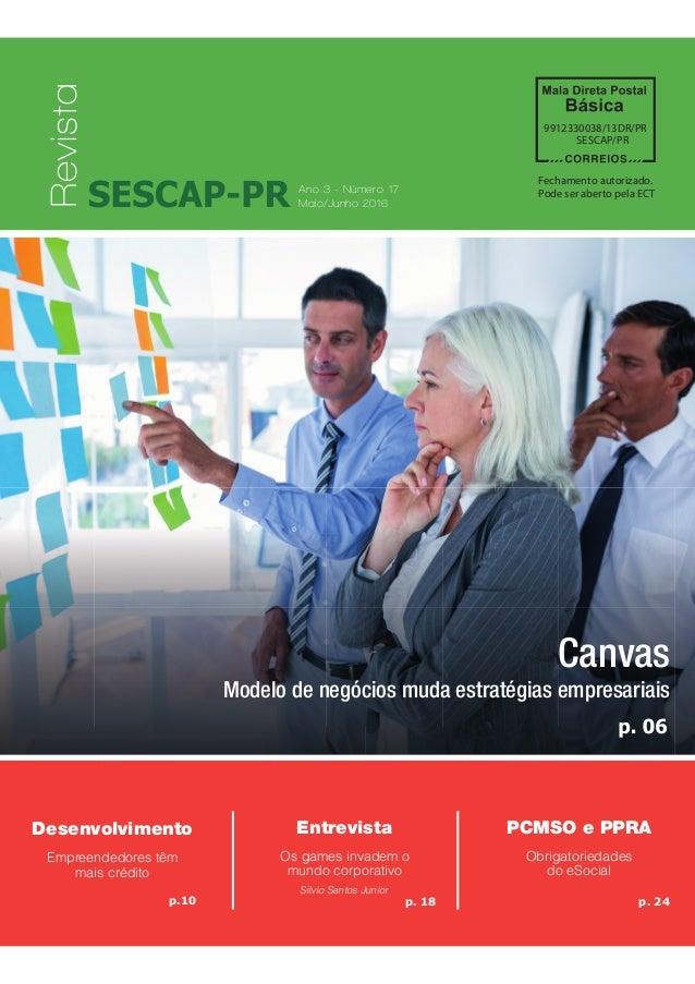 Revista SESCAP-PR 1 Canvas Modelo de negócios muda estratégias empresariais Fechamento autorizado. Pode ser aberto pela EC...