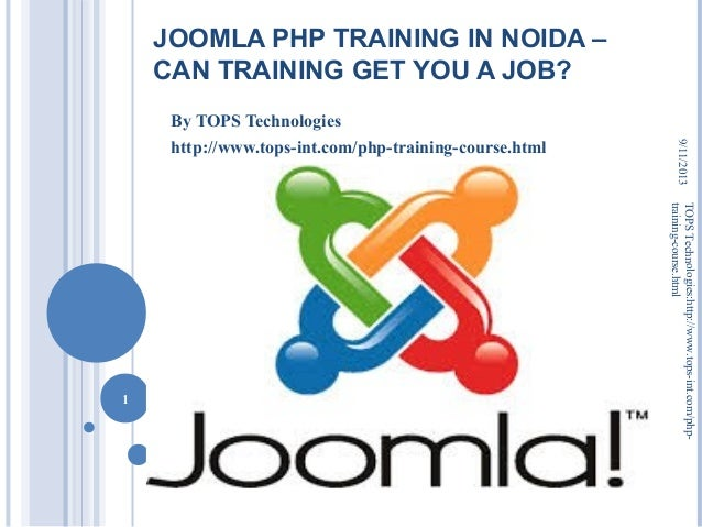 JOOMLA PHP TRAINING IN NOIDA – CAN TRAINING GET YOU A JOB? By TOPS Technologies http://www.tops-int.com/php-training-cours...