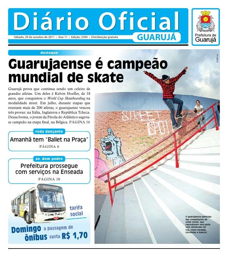 Diário Oficial   Sábado, 29 de outubro de 2011 • Ano 11 • Edição: 2394 • Distribuição gratuita                            ...