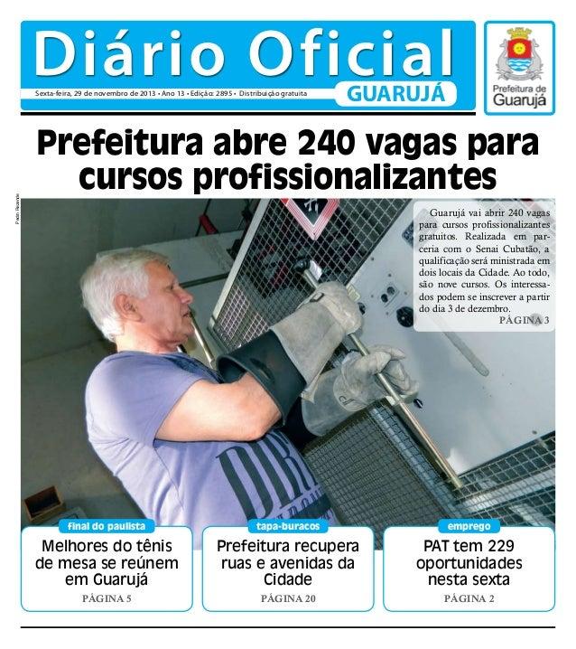 Diário Oficial Pedro Rezende  Sexta-feira, 29 de novembro de 2013 • Ano 13 • Edição: 2895 • Distribuição gratuita  GUARUJÁ...