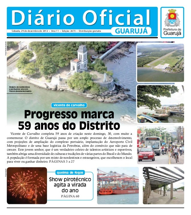 Diário Oficial                         Sábado, 29 de dezembro de 2012 • Ano 11 • Edição: 2673 • Distribuição gratuita     ...