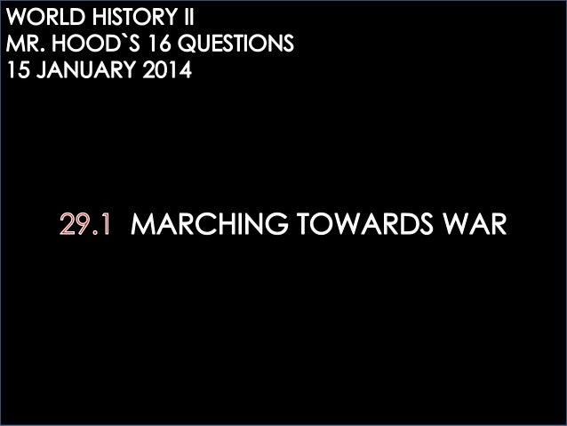 WH2: 29.1 MARCHING TOWARDS WAR QUESTIONS