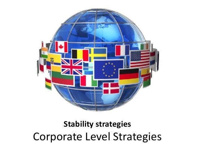 Stability strategies Corporate Level Strategies