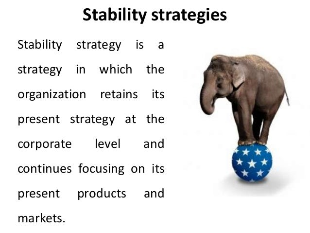 Stability strategies corporate level strategies - Strategic