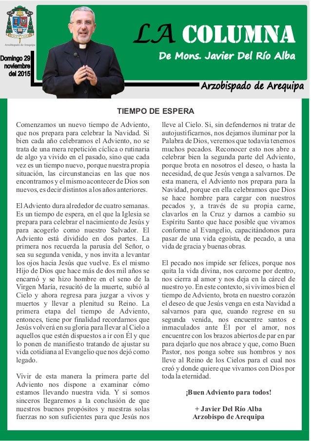 Arzobispado de Arequipa Domingo 29 noviembre del 2015 TIEMPO DE ESPERA Comenzamos un nuevo tiempo de Adviento, que nos pre...