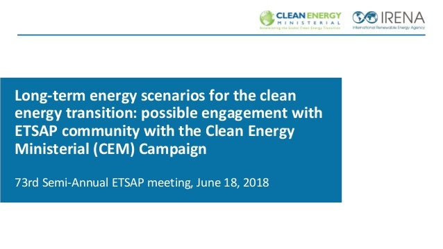 Long-term energy scenarios for the clean energy transition: possible engagement with ETSAP community with the Clean Energy...