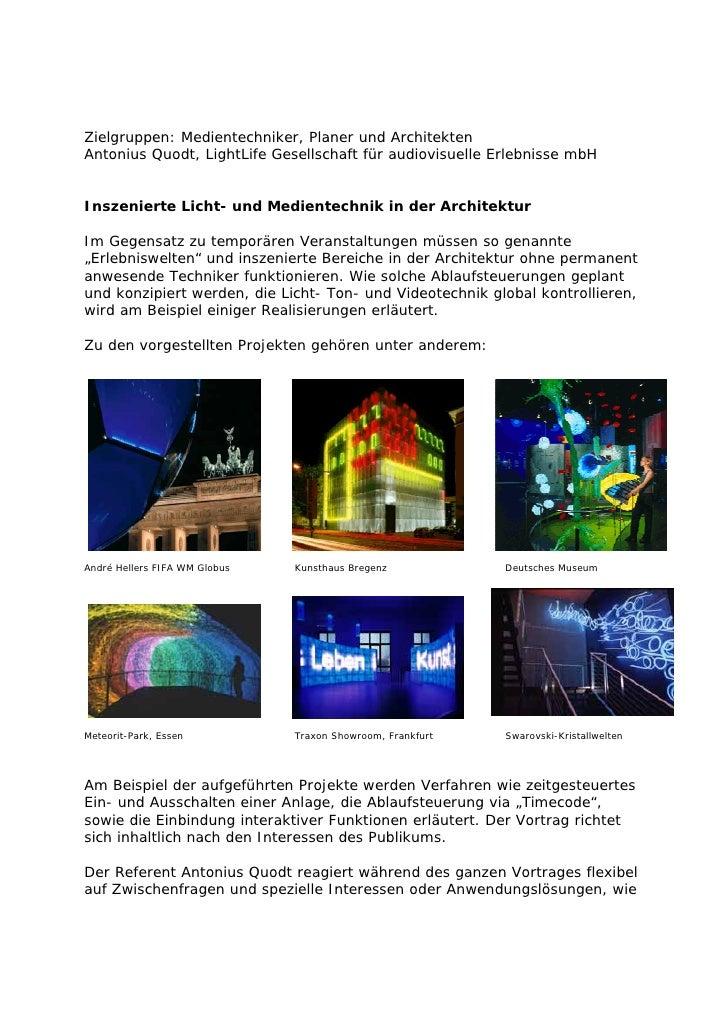 Zielgruppen: Medientechniker, Planer und Architekten Antonius Quodt, LightLife Gesellschaft für audiovisuelle Erlebnisse m...