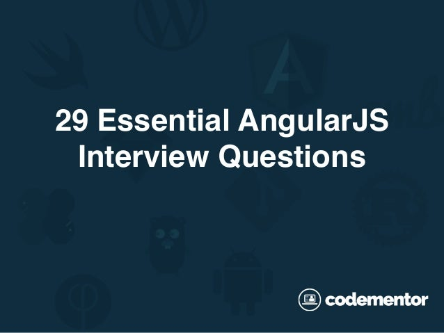 29 Essential AngularJS Interview Questions