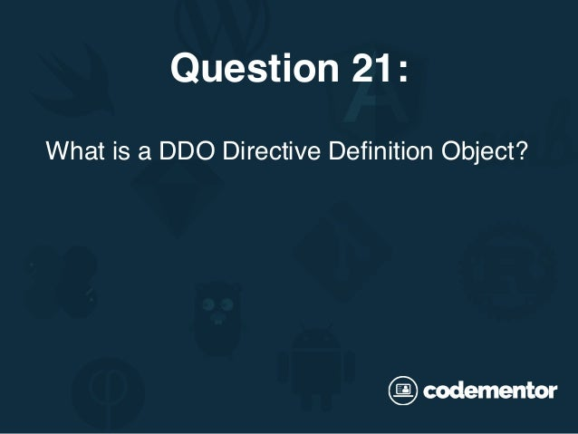 What is a DDO Directive Definition Object? Question 21: