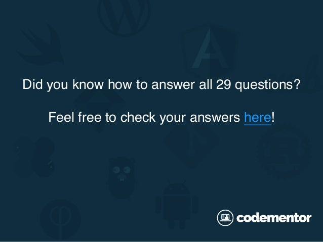Did you know how to answer all 29 questions? Feel free to check your answers here!