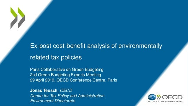 Ex-post cost-benefit analysis of environmentally related tax policies Paris Collaborative on Green Budgeting 2nd Green Bud...
