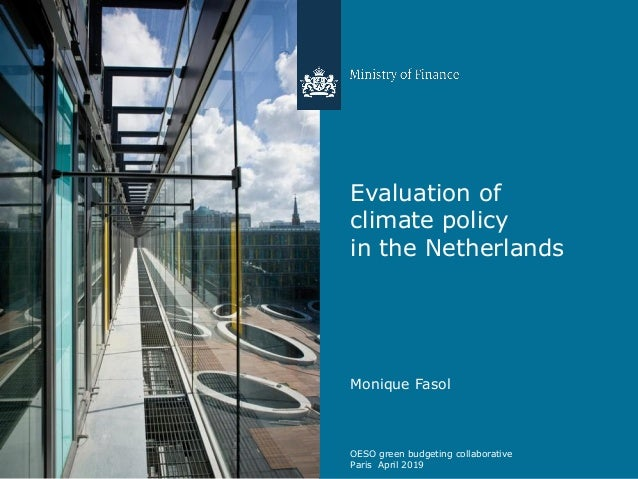 Evaluation of climate policy in the Netherlands Monique Fasol OESO green budgeting collaborative Paris April 2019
