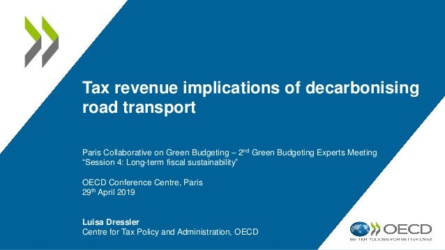 Tax revenue implications of decarbonising road transport Paris Collaborative on Green Budgeting – 2nd Green Budgeting Expe...