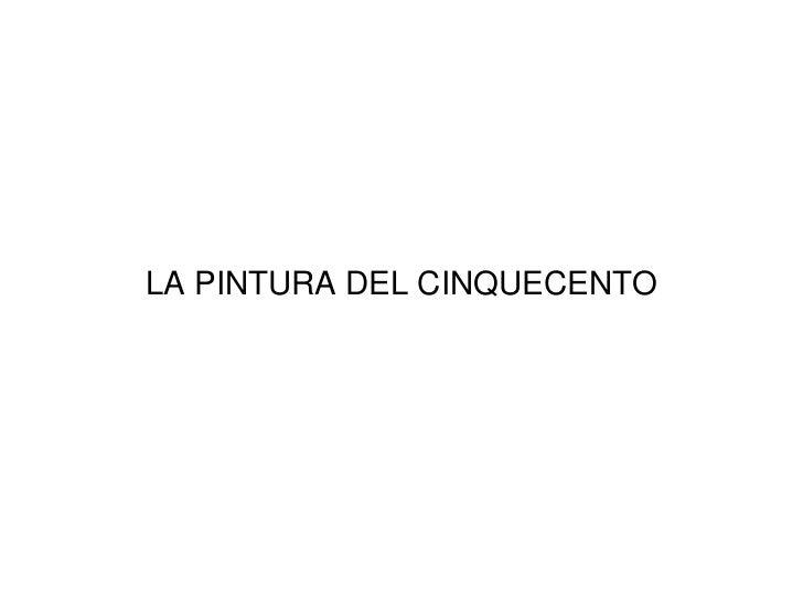 LA PINTURA DEL CINQUECENTO