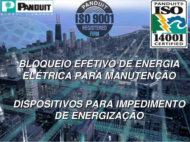 BLOQUEIO EFETIVO DE ENERGIA ELÉTRICA PARA MANUTENÇÃO DISPOSITIVOS PARA IMPEDIMENTO DE ENERGIZAÇÃO BLOQUEIO EFETIVO DE ENER...