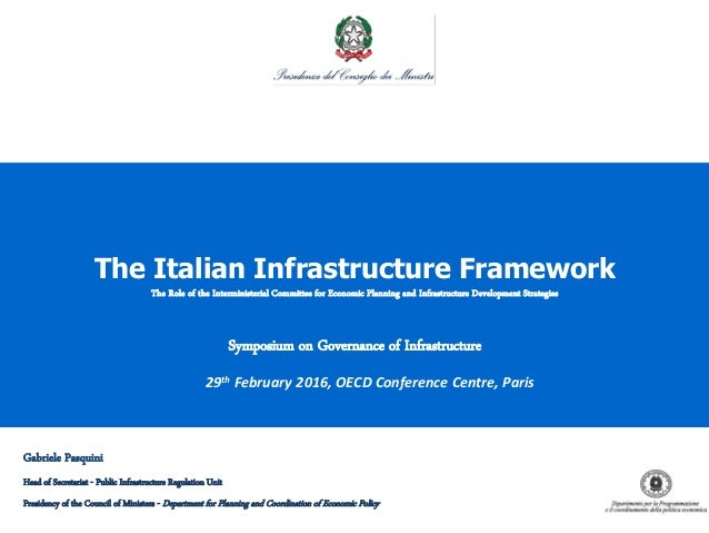 1 The Italian Infrastructure Framework The Role of the Interministerial Committee for Economic Planning and Infrastructure...
