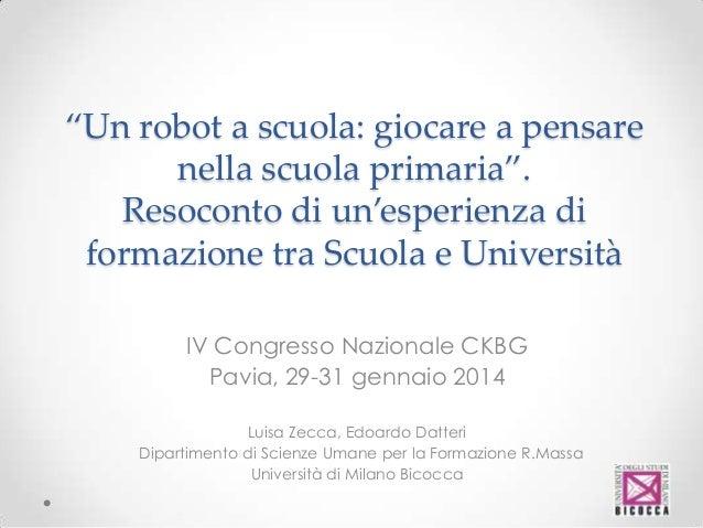 """""""Un robot a scuola: giocare a pensare nella scuola primaria"""". Resoconto di un'esperienza di formazione tra Scuola e Univer..."""