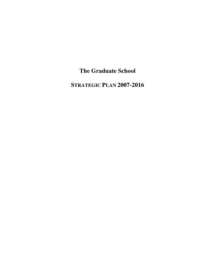 The Graduate School  STRATEGIC PLAN 2007-2016