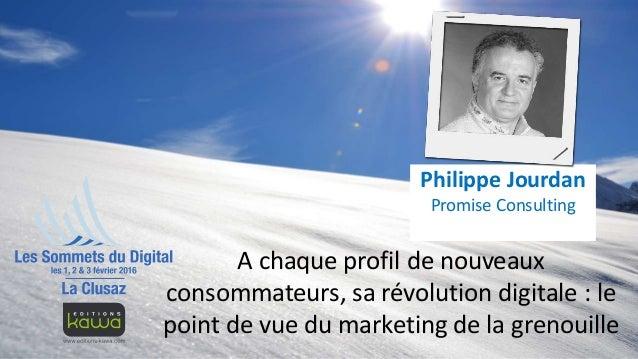 A chaque profil de nouveaux consommateurs, sa révolution digitale : le point de vue du marketing de la grenouille Philippe...
