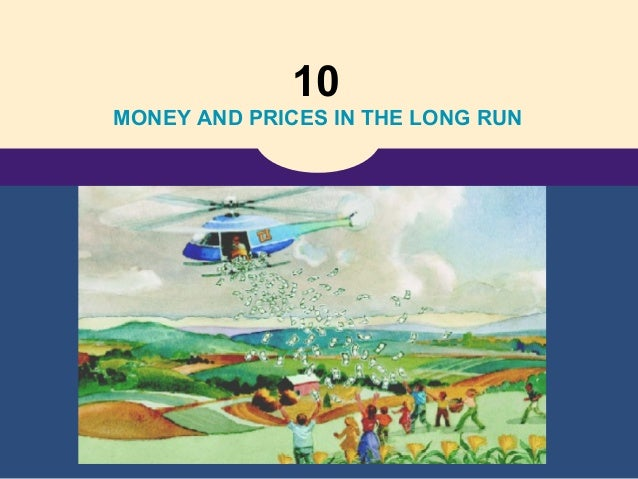10MONEY AND PRICES IN THE LONG RUN