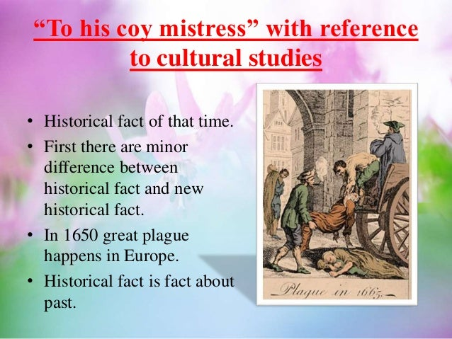 "cultural studies reference to to his coy mistress  ""to his coy mistress"""