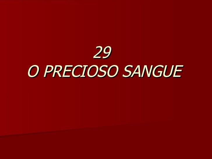 29  O PRECIOSO SANGUE