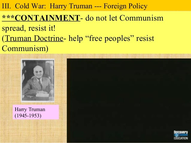 the truman doctrine an anti communist foreign policy that changed the world Both the truman doctrine and potsdam conference were rhetorical confrontations between communism and capitalism the truman doctrine was an american foreign policy.