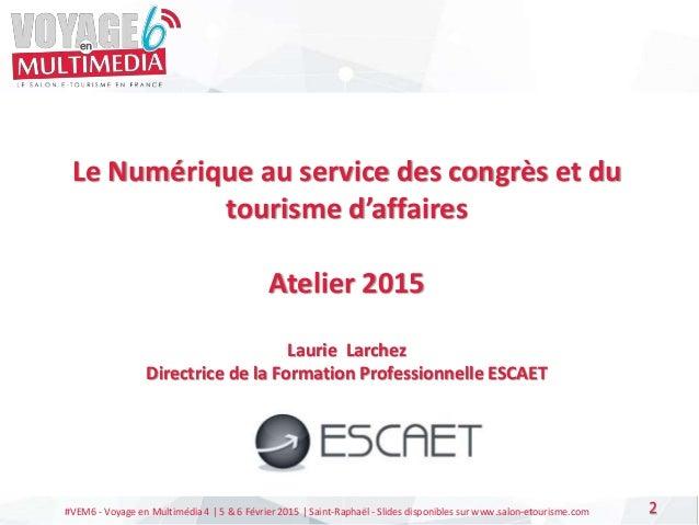 29 vem6  le numérique au service des congrès et du tourisme d'affaires Slide 2