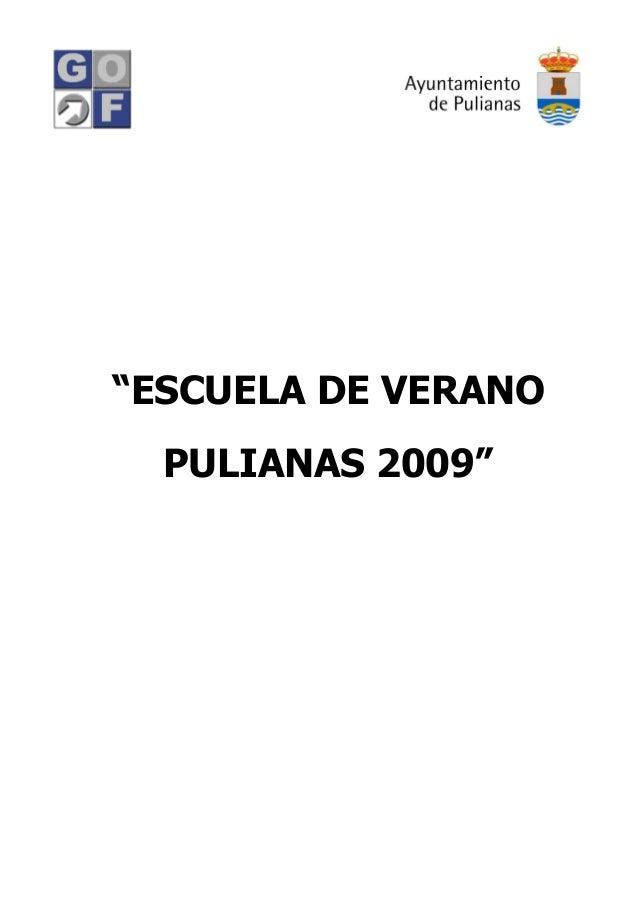 """""""ESCUELA DE VERANO PULIANAS 2009"""""""