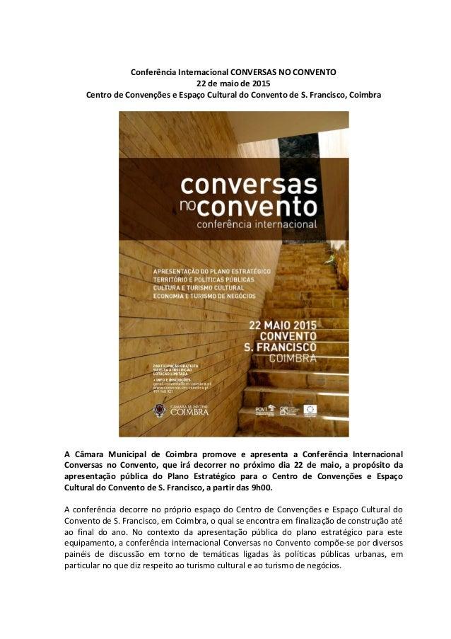 Conferência Internacional CONVERSAS NO CONVENTO 22 de maio de 2015 Centro de Convenções e Espaço Cultural do Convento de S...