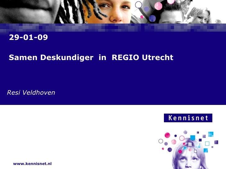 29-01-09 Samen Deskundiger  in  REGIO Utrecht Resi Veldhoven