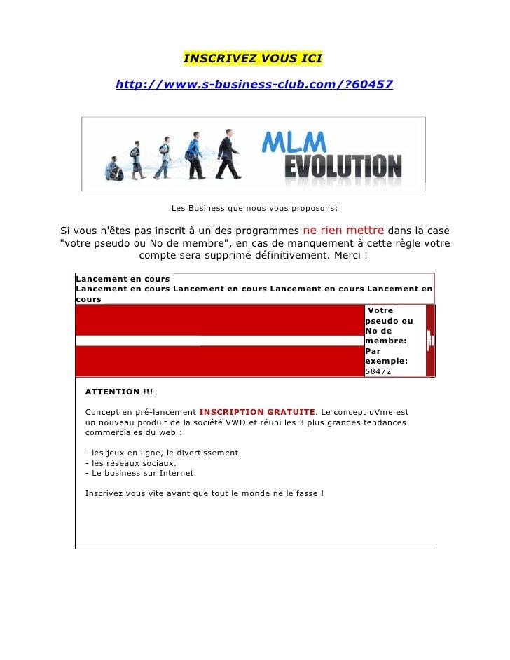 INSCRIVEZ VOUS ICI             http://www.s-business-club.com/?60457                              Les Business que nous vo...