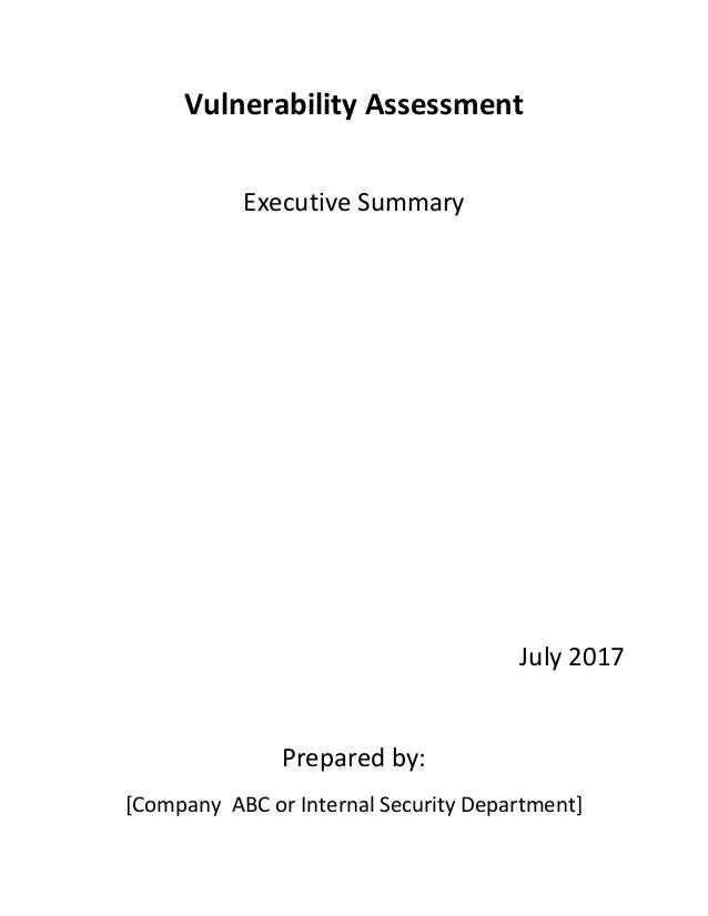 Vulnerability assessment executive summary report template vulnerability assessment executive summary july 2017 prepared by company abc or internal security department maxwellsz