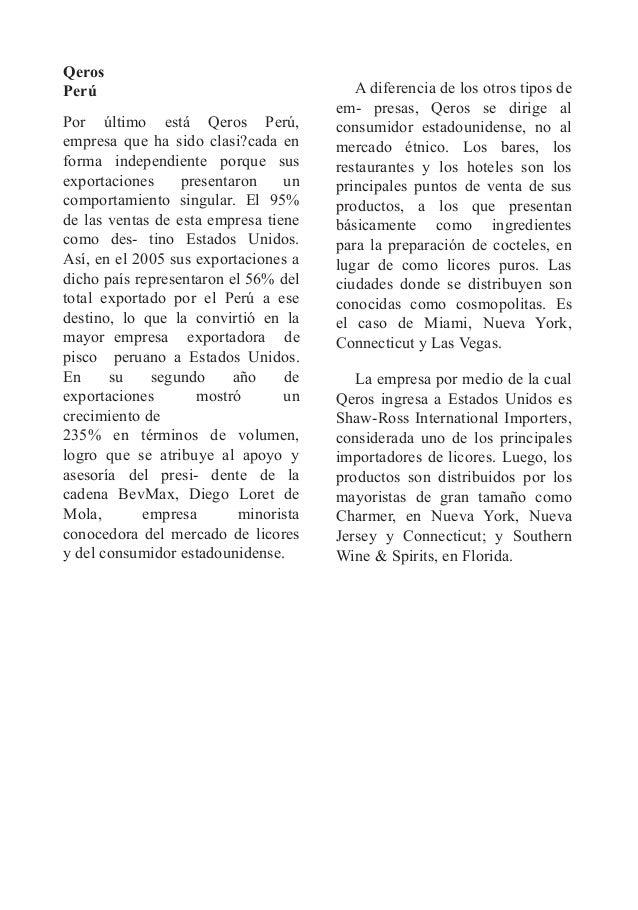 Qeros Perú Por último está Qeros Perú, empresa que ha sido clasi?cada en forma independiente porque sus exportaciones pres...