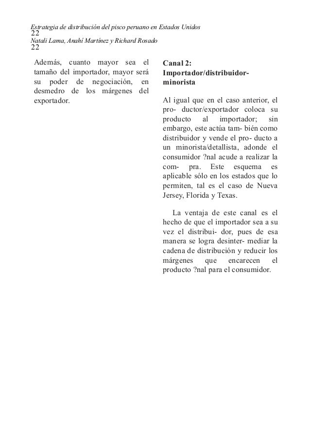 Estrategia de distribución del pisco peruano en Estados Unidos 22 Natali Lama, Anahí Martínez y Richard Rosado 22 Además, ...