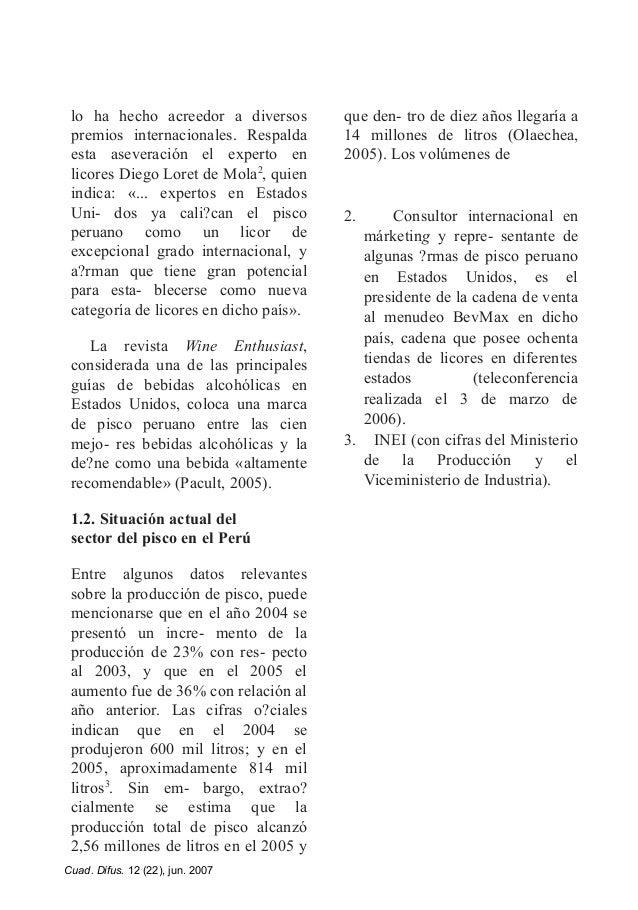 lo ha hecho acreedor a diversos premios internacionales. Respalda esta aseveración el experto en licores Diego Loret de Mo...
