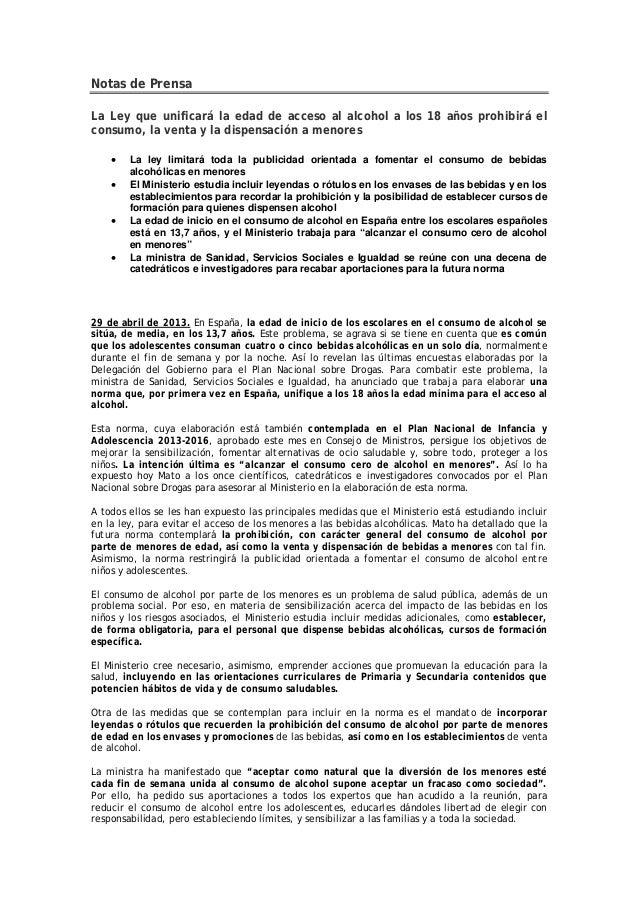 Notas de PrensaLa Ley que unificará la edad de acceso al alcohol a los 18 años prohibirá elconsumo, la venta y la dispensa...