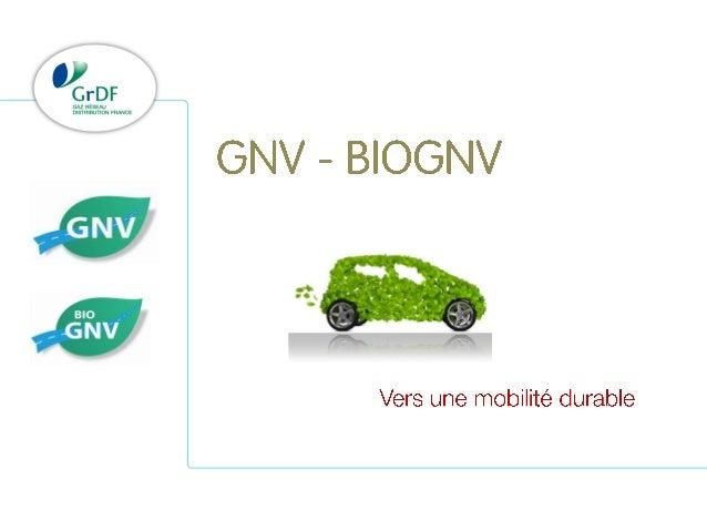 Le Gaz Naturel Véhicule ( GNV) , une technologie mature