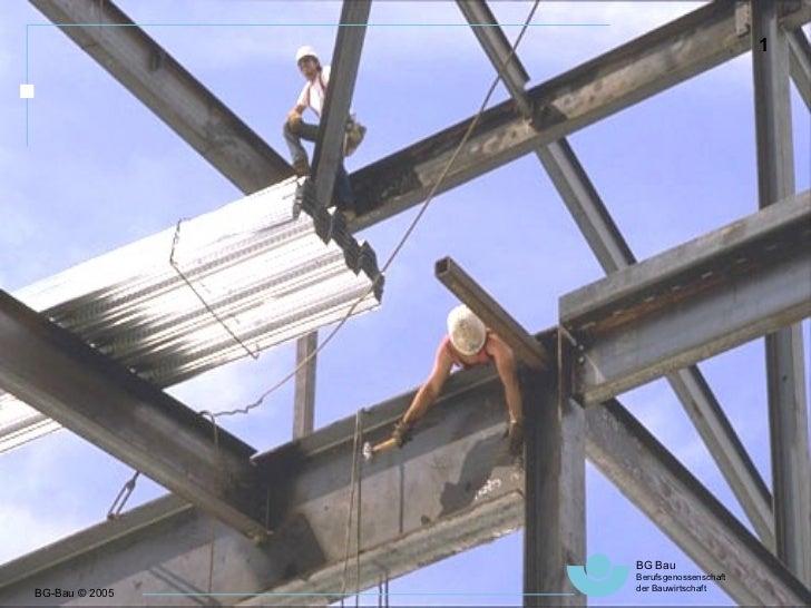 BG-Bau © 2005 BG Bau   Berufsgenossenschaft  der Bauwirtschaft