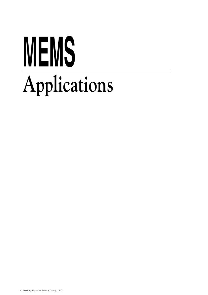 MEMS  Applications© 2006 by Taylor & Francis Group, LLC