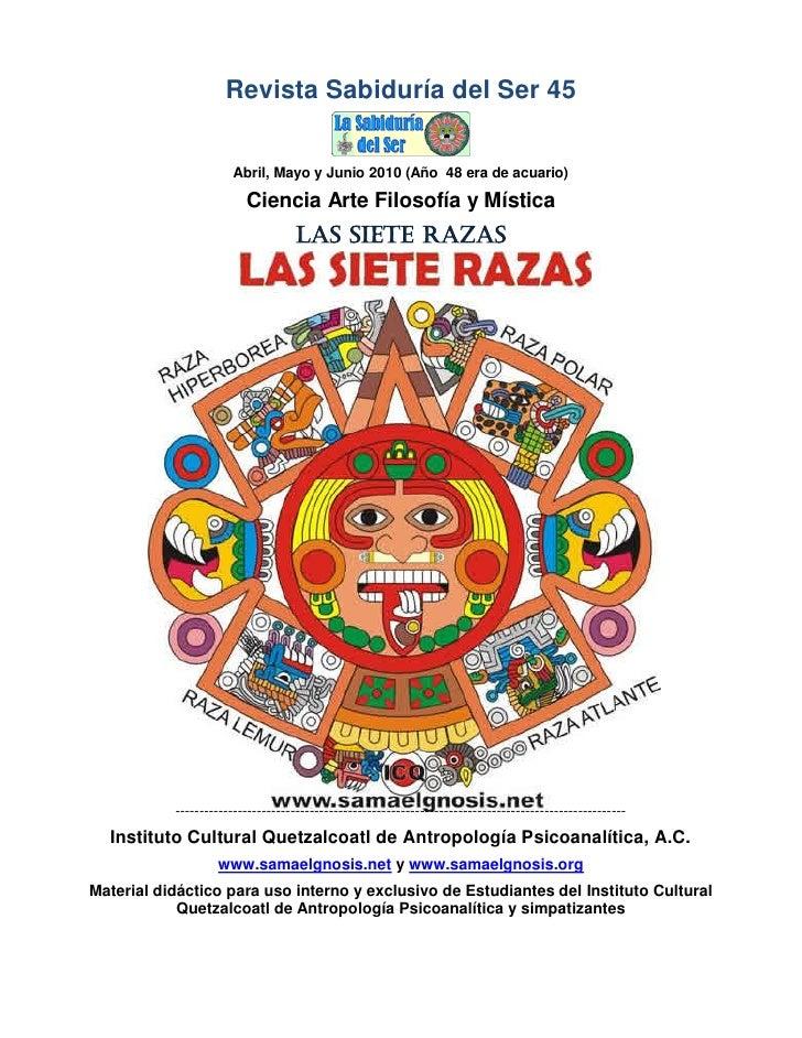 Revista Sabiduría del Ser 45                          Abril, Mayo y Junio 2010 (Año 48 era de acuario)                    ...