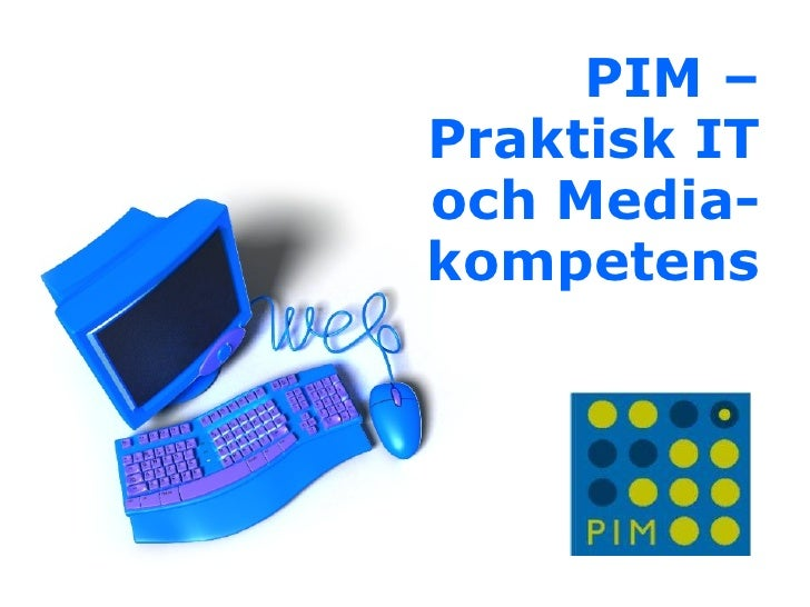 PIM – Praktisk IT och Media-kompetens