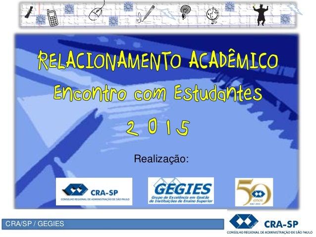 CRA/SP / GEGIES Realização: