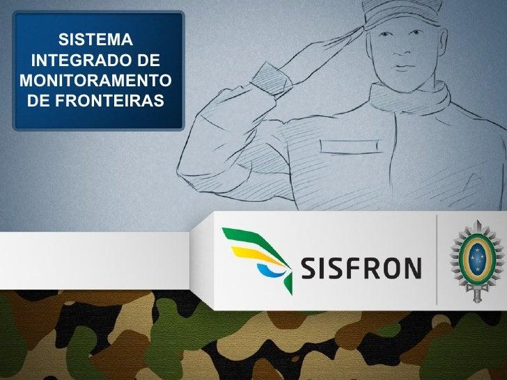 SISTEMA INTEGRADO DE MONITORAMENTO DE FRONTEIRAS