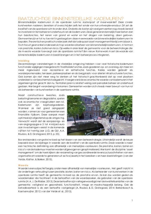 1 BAATZUCHTIGE BINNENSTEDELIJKE KADEMUREN? Binnenstedelijke kademuren in de openbare ruimte: kostenpost of meerwaarde? Dez...