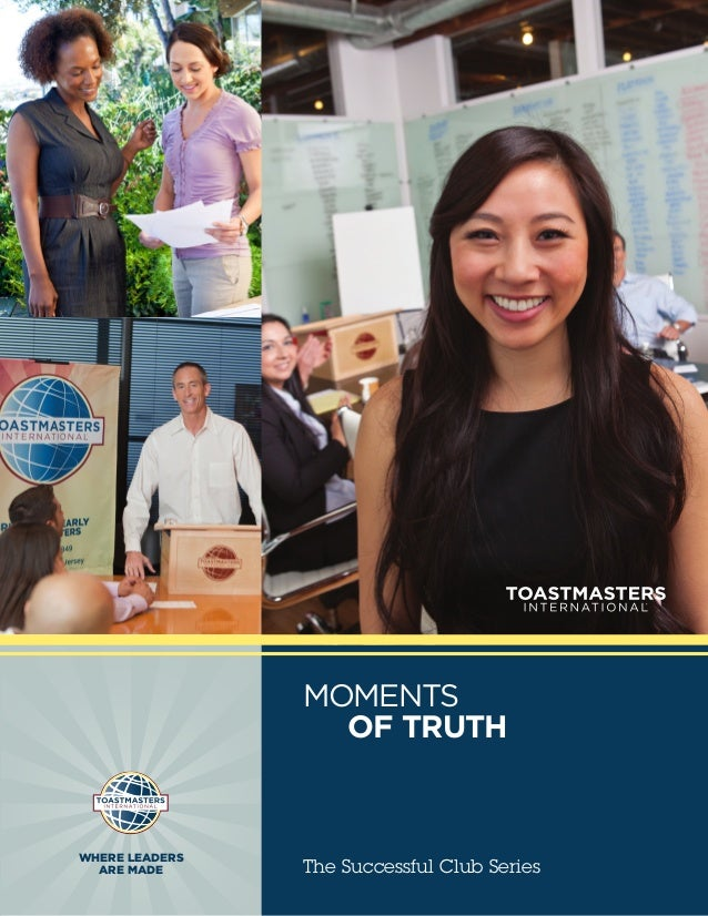 MOMENTS                 OF TRUTHWHERE LEADERS  ARE MADE      The Successful Club Series